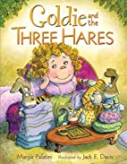 Goldie And The Three Hares by Margie…