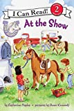 Hapka, Catherine: Pony Scouts: At the Show (I Can Read Book 2)