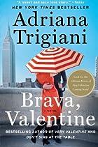 Brava, Valentine: A Novel by Adriana…