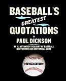 Dickson, Paul: Baseball's Greatest Quotations Rev. Ed.: An Illustrated Treasury of Baseball Quotations and Historical Lore