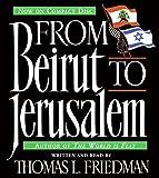 Friedman, Thomas L.: From Beirut to Jerusalem CD