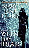 Clark, Mary Jane: When Day Breaks