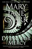 Clark, Mary Jane: Dying for Mercy (Key News Thrillers)
