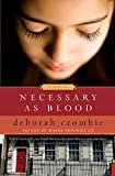 Crombie, Deborah: Necessary as Blood (Duncan Kincaid/Gemma James Novels)