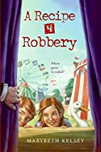 A Recipe for Robbery by Marybeth Kelsey