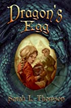 Dragon's Egg by Sarah L. Thomson