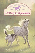 Charming Ponies: A Pony to Remember by Lois…