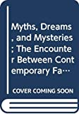 Eliade, Mircea: Myths, Dreams, and Mysteries; The Encounter Between Contemporary Faiths and Archaic Realities.