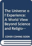 Whyte, Lancelot Law: Universe of Experience: A Worldview Beyond Science and Religion