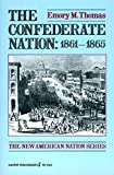 Thomas, Emory M.: Confederate Nation: 1861-1865