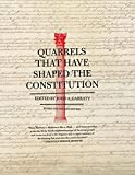 Garraty, John A.: Quarrels That Have Shaped the Constitution