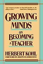 Growing Minds by Herbert R. Kohl