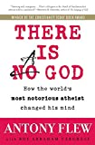 Flew, Antony: There Is a God: How the World's Most Notorious Atheist Changed His Mind