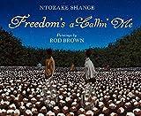 Shange, Ntozake: Freedom's a-Callin Me
