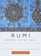 Rumi: Bridge to the Soul: Journeys into the…