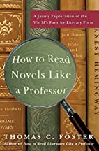 How to Read Novels Like a Professor: A…