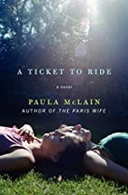A Ticket to Ride by Paula McLain