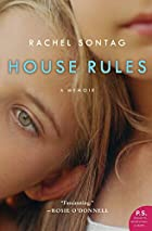 House Rules: A Memoir by Rachel Sontag