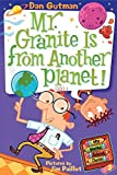 Gutman, Dan: My Weird School Daze #3: Mr. Granite Is from Another Planet!