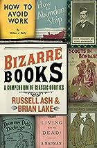 Bizarre Books: A Compendium of Classic…