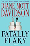 Davidson, Diane Mott: Fatally Flaky: A Novel (Goldy Schulz Culinary Mysteries, No. 15)