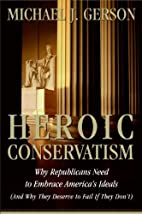 Heroic Conservatism: Why Republicans Need to…