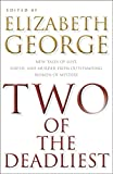 George, Elizabeth: Two of the Deadliest: New Tales of Lust, Greed, and Murder from Outstanding Women of Mystery