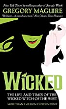 Wicked : the life and times of the wicked…