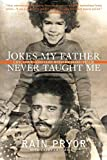 Crimmins, Cathy: Jokes My Father Never Taught Me: Life, Love, and Loss With Richard Pryor