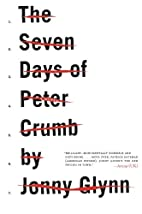 The Seven Days of Peter Crumb: A Novel by…