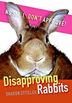 Disapproving Rabbits by Sharon Stiteler