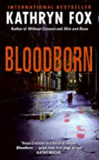 Bloodborn by Kathryn Fox