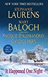 Stephanie Laurens and Mary Balogh and Jacquie D'Alessandro and Candice Hern: It Happened One Night