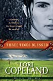 Copeland, Lori: Three Times Blessed (Belles of Timber Creek, Book 2)