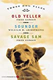 Gipson, Fred: Three Dog Tales: Old Yeller, Sounder, Savage Sam