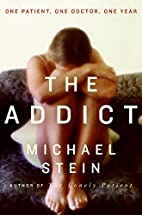 The Addict: One Patient, One Doctor, One…