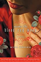 Under the Blood Red Moon by Mina Hepsen