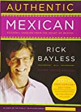 Bayless, Rick: Authentic Mexican 20th Anniversary Ed: Regional Cooking from the Heart of Mexico
