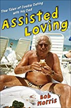 Assisted Loving: True Tales of Double Dating…