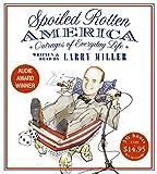 Larry Miller: Spoiled Rotten America