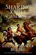 The Sharing Knife: Horizon by Lois McMaster…