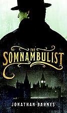 The Somnambulist by Jonathan Barnes