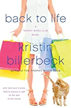 Back to Life (The Trophy Wives Club, Book 2)…