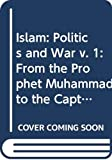 Lewis, Bernard: Islam: From the Prophet Muhammad to the Capture of Constantinople