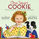 Rosenthal, Amy Krouse: One Smart Cookie: Bite-Size Lessons for the School Years and Beyond