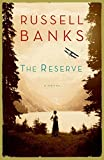 Banks, Russell: The Reserve