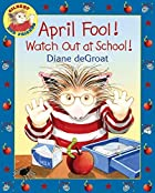 April Fool! Watch Out at School! (Gilbert…