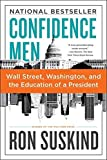 Suskind, Ron: Confidence Men: Wall Street, Washington, and the Education of a President