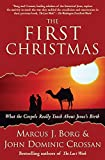 Borg, Marcus J.: The First Christmas: What the Gospels Really Teach About Jesus's Birth