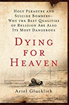 Dying for Heaven: Holy Pleasure and Suicide…